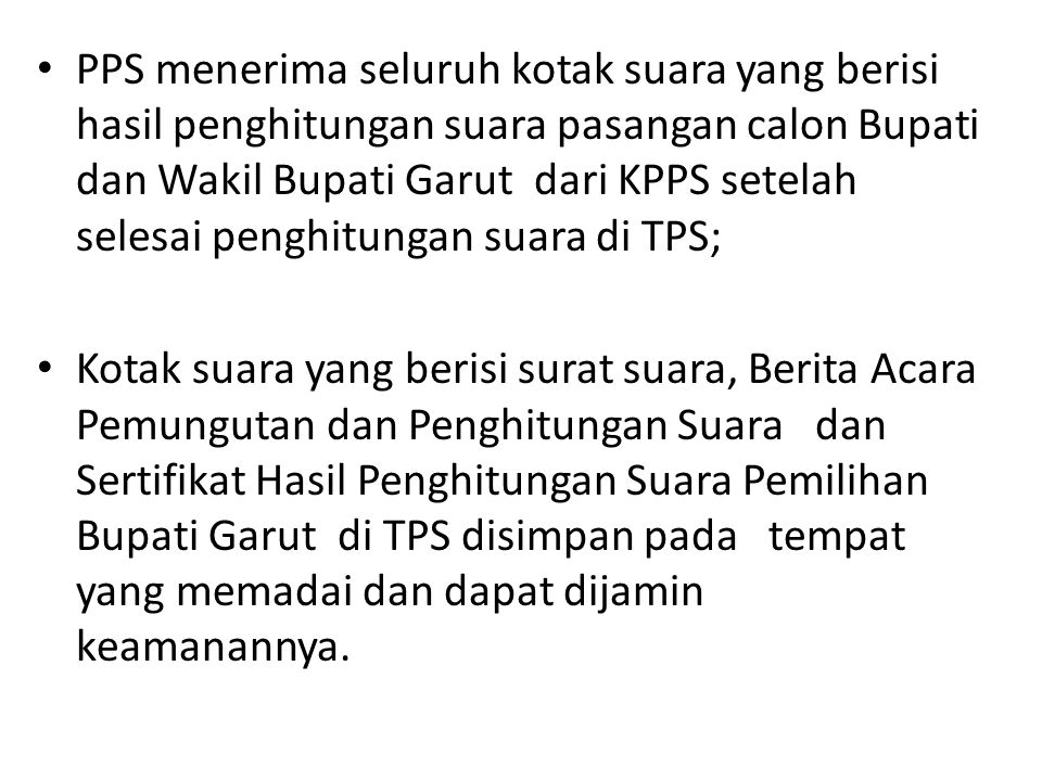 PPS menerima seluruh kotak suara yang berisi hasil penghitungan suara pasangan calon Bupati dan Wakil Bupati Garut dari KPPS setelah selesai penghitungan suara di TPS;