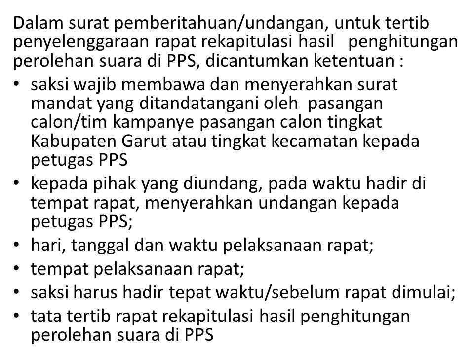 Dalam surat pemberitahuan/undangan, untuk tertib penyelenggaraan rapat rekapitulasi hasil penghitungan perolehan suara di PPS, dicantumkan ketentuan :