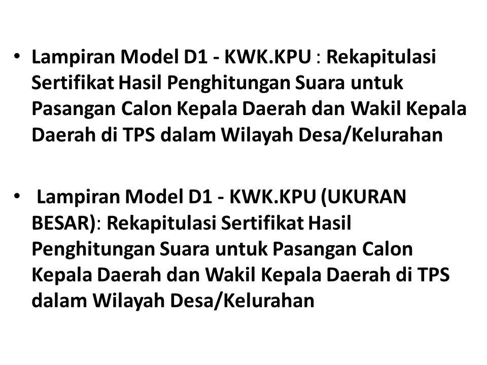 Lampiran Model D1 - KWK.KPU : Rekapitulasi Sertifikat Hasil Penghitungan Suara untuk Pasangan Calon Kepala Daerah dan Wakil Kepala Daerah di TPS dalam Wilayah Desa/Kelurahan