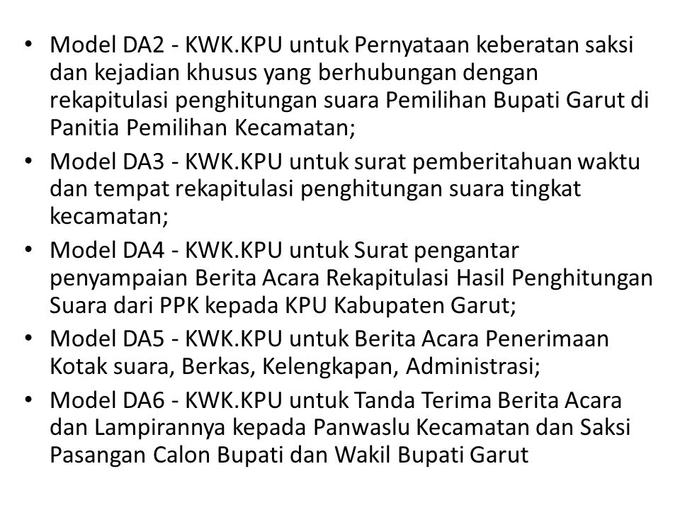 Model DA2 - KWK.KPU untuk Pernyataan keberatan saksi dan kejadian khusus yang berhubungan dengan rekapitulasi penghitungan suara Pemilihan Bupati Garut di Panitia Pemilihan Kecamatan;