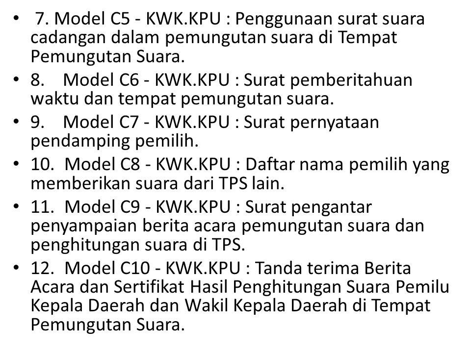 7. Model C5 - KWK.KPU : Penggunaan surat suara cadangan dalam pemungutan suara di Tempat Pemungutan Suara.