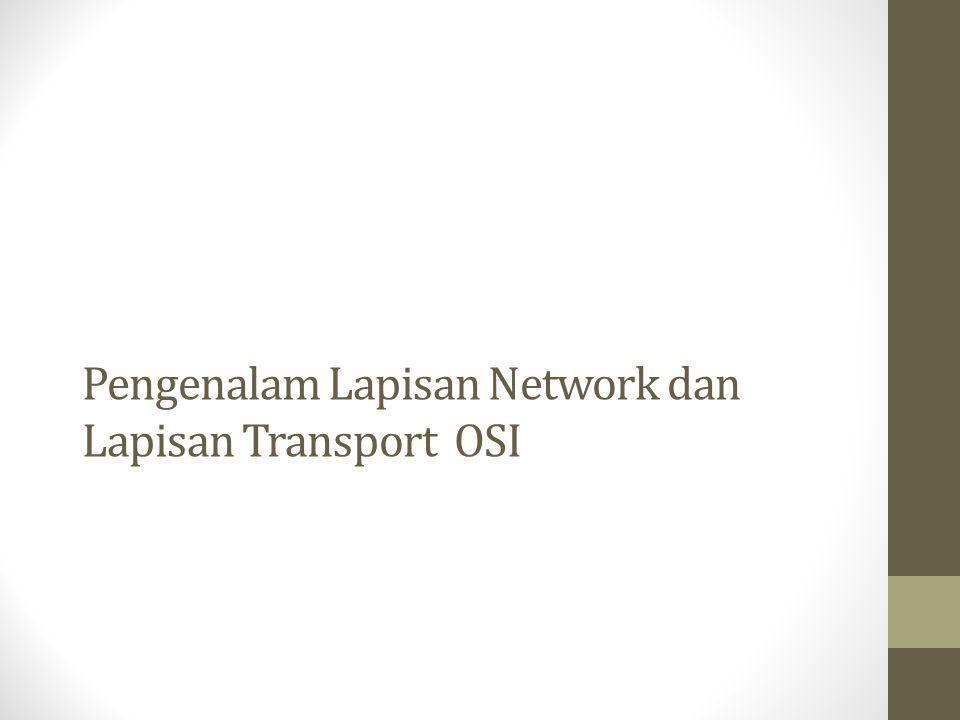 Pengenalam Lapisan Network dan Lapisan Transport OSI