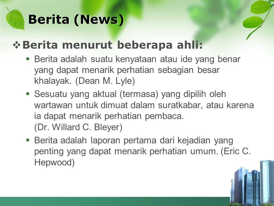 Berita (News) Berita menurut beberapa ahli: