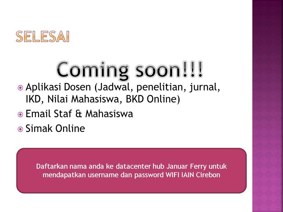selesai Aplikasi Dosen (Jadwal, penelitian, jurnal, IKD, Nilai Mahasiswa, BKD Online) Email Staf & Mahasiswa.