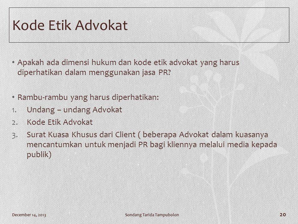 Kode Etik Advokat Apakah ada dimensi hukum dan kode etik advokat yang harus diperhatikan dalam menggunakan jasa PR