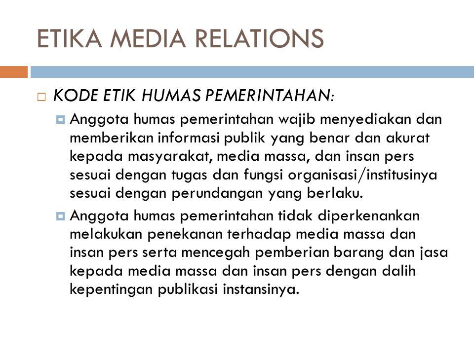 ETIKA MEDIA RELATIONS KODE ETIK HUMAS PEMERINTAHAN: