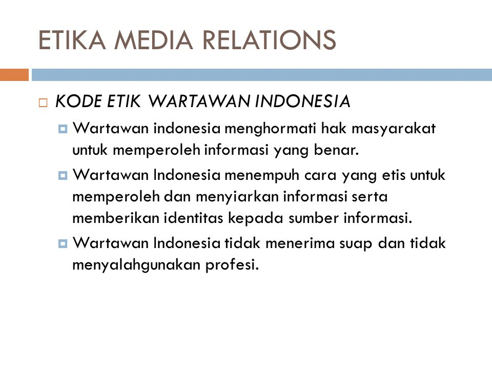 ETIKA MEDIA RELATIONS KODE ETIK WARTAWAN INDONESIA