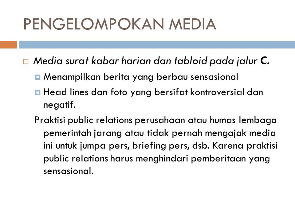 PENGELOMPOKAN MEDIA Media surat kabar harian dan tabloid pada jalur C.