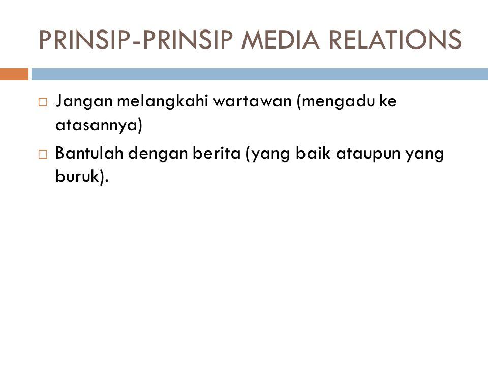 PRINSIP-PRINSIP MEDIA RELATIONS