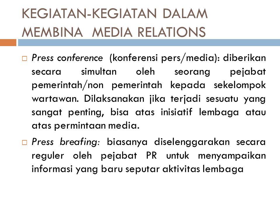 KEGIATAN-KEGIATAN DALAM MEMBINA MEDIA RELATIONS