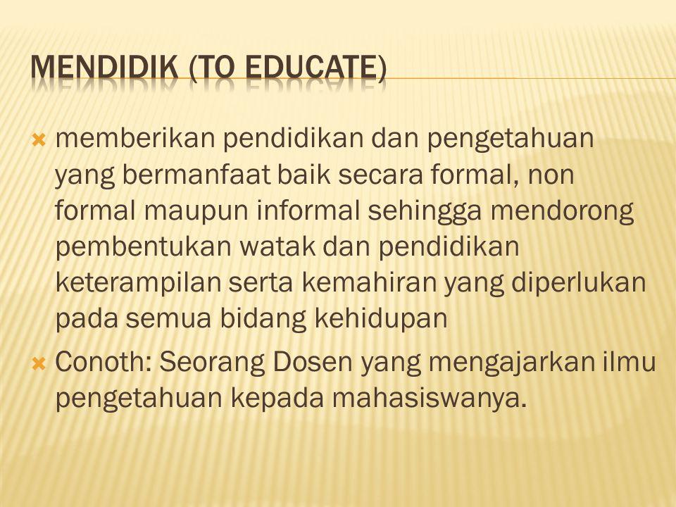 Mendidik (to educate)