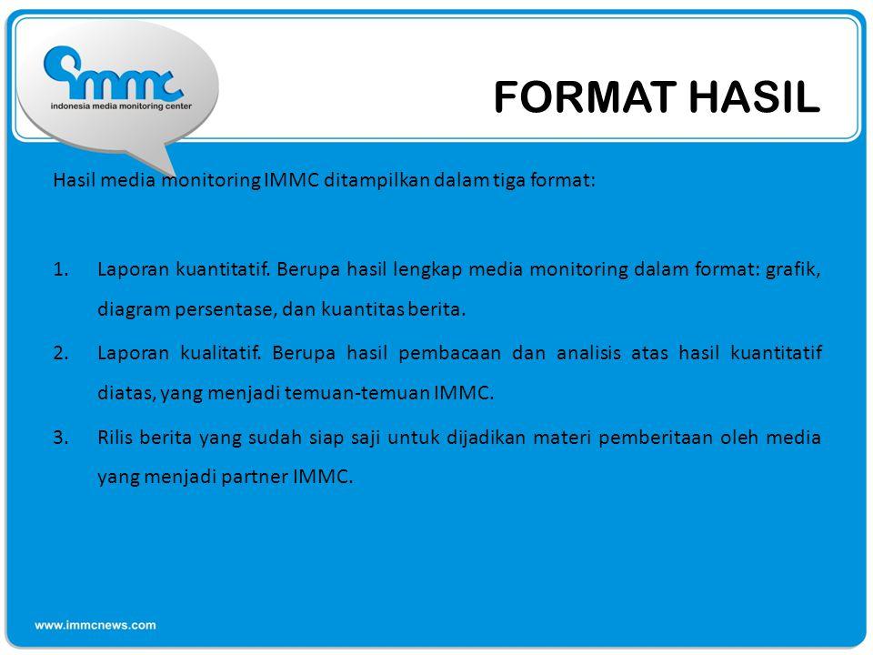 FORMAT HASIL Hasil media monitoring IMMC ditampilkan dalam tiga format:
