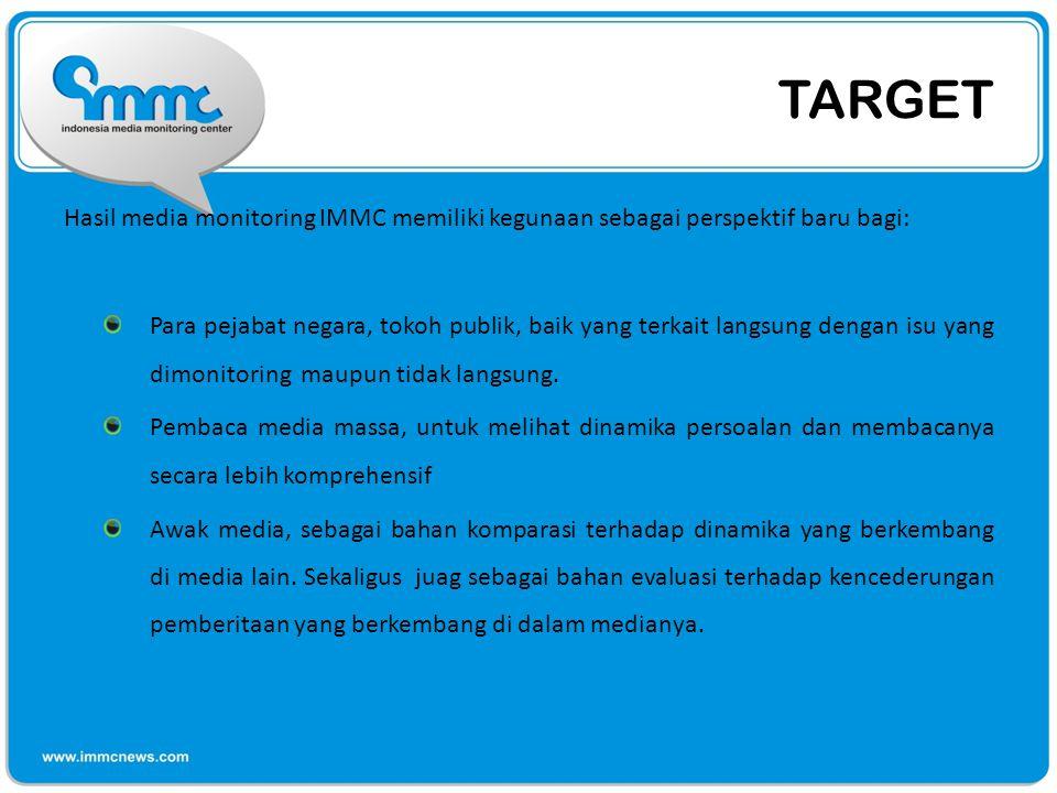 TARGET Hasil media monitoring IMMC memiliki kegunaan sebagai perspektif baru bagi: