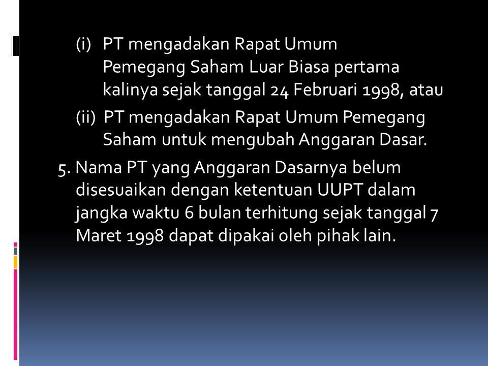 (i) PT mengadakan Rapat Umum Pemegang Saham Luar Biasa pertama kalinya sejak tanggal 24 Februari 1998, atau (ii) PT mengadakan Rapat Umum Pemegang Saham untuk mengubah Anggaran Dasar.
