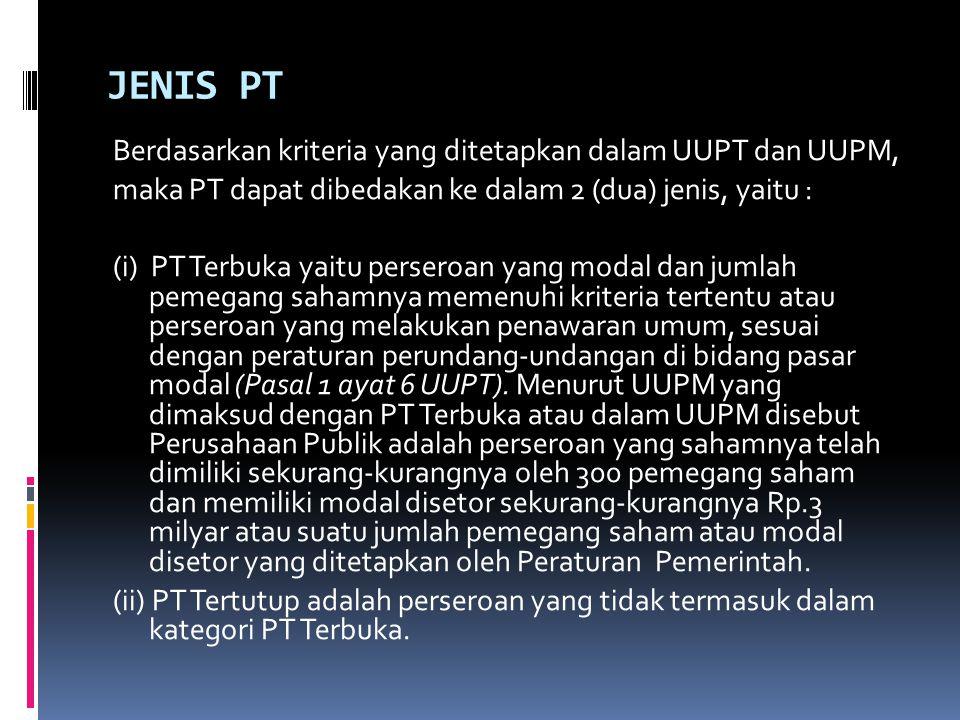 JENIS PT Berdasarkan kriteria yang ditetapkan dalam UUPT dan UUPM,