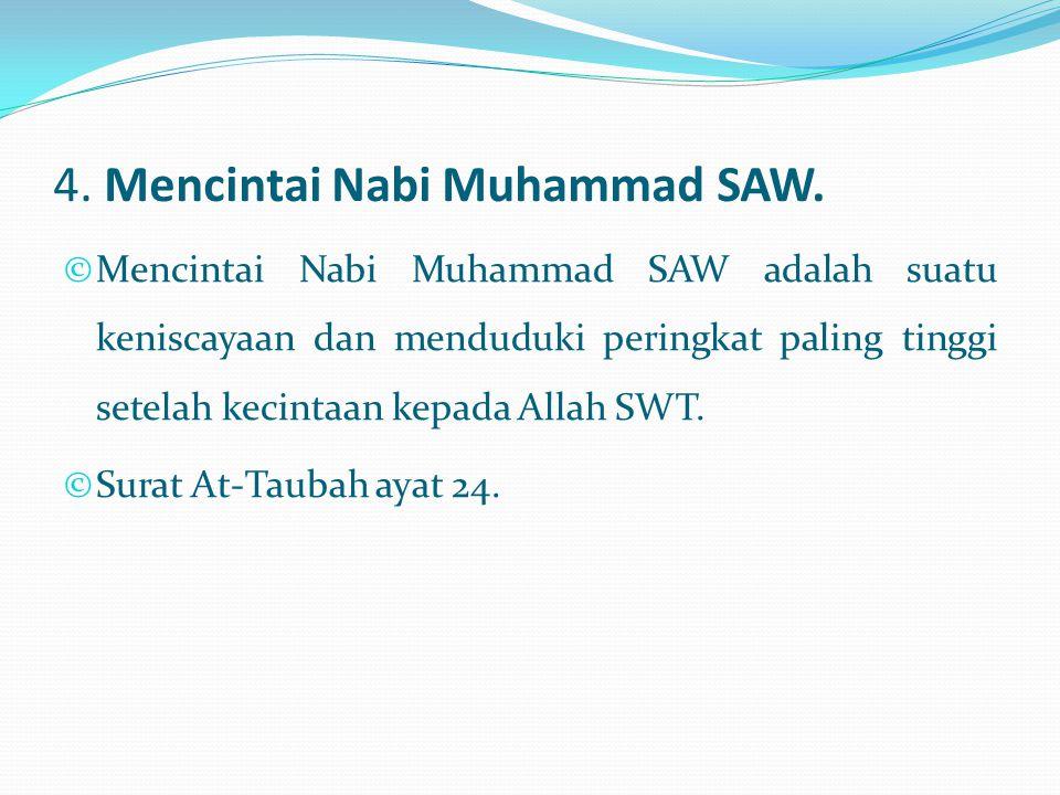 4. Mencintai Nabi Muhammad SAW.