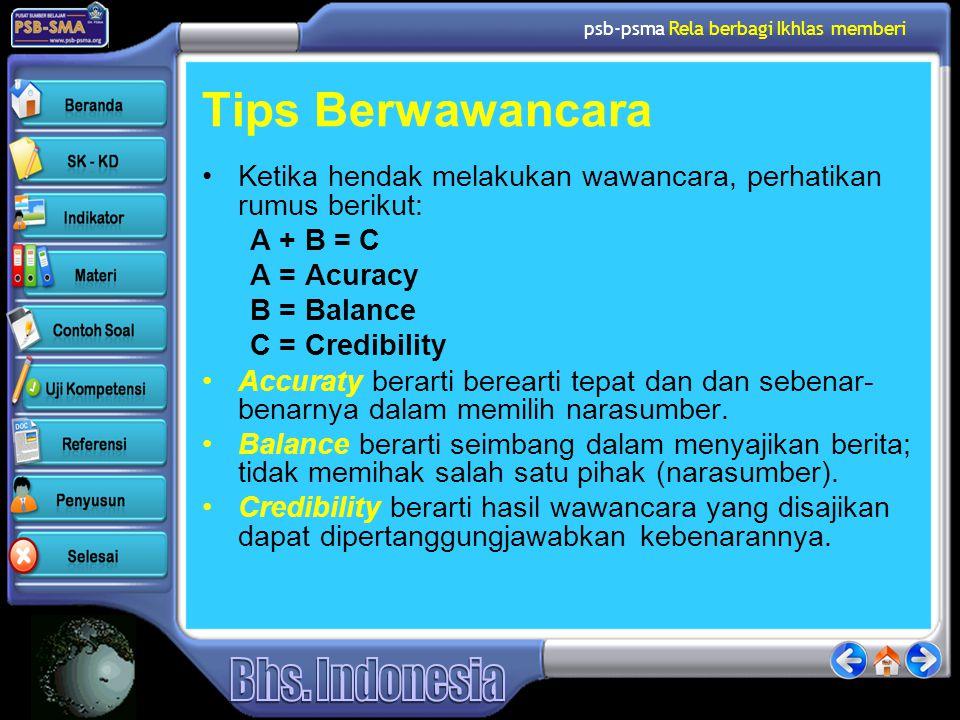Tips Berwawancara Ketika hendak melakukan wawancara, perhatikan rumus berikut: A + B = C. A = Acuracy.