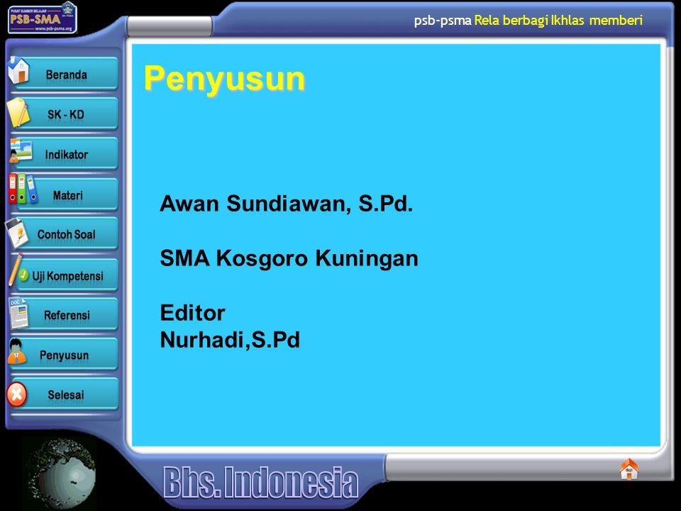 Penyusun Awan Sundiawan, S.Pd. SMA Kosgoro Kuningan Editor