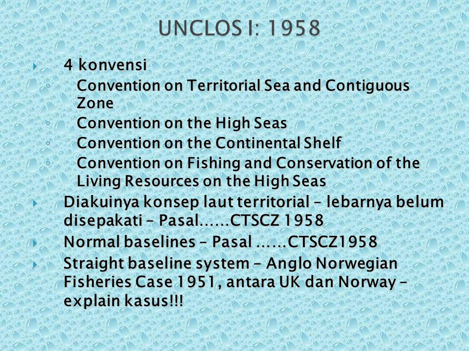 UNCLOS I: 1958 4 konvensi. Convention on Territorial Sea and Contiguous Zone. Convention on the High Seas.