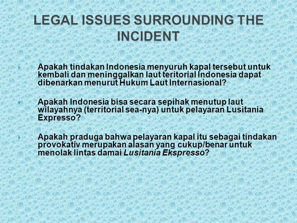 LEGAL ISSUES SURROUNDING THE INCIDENT