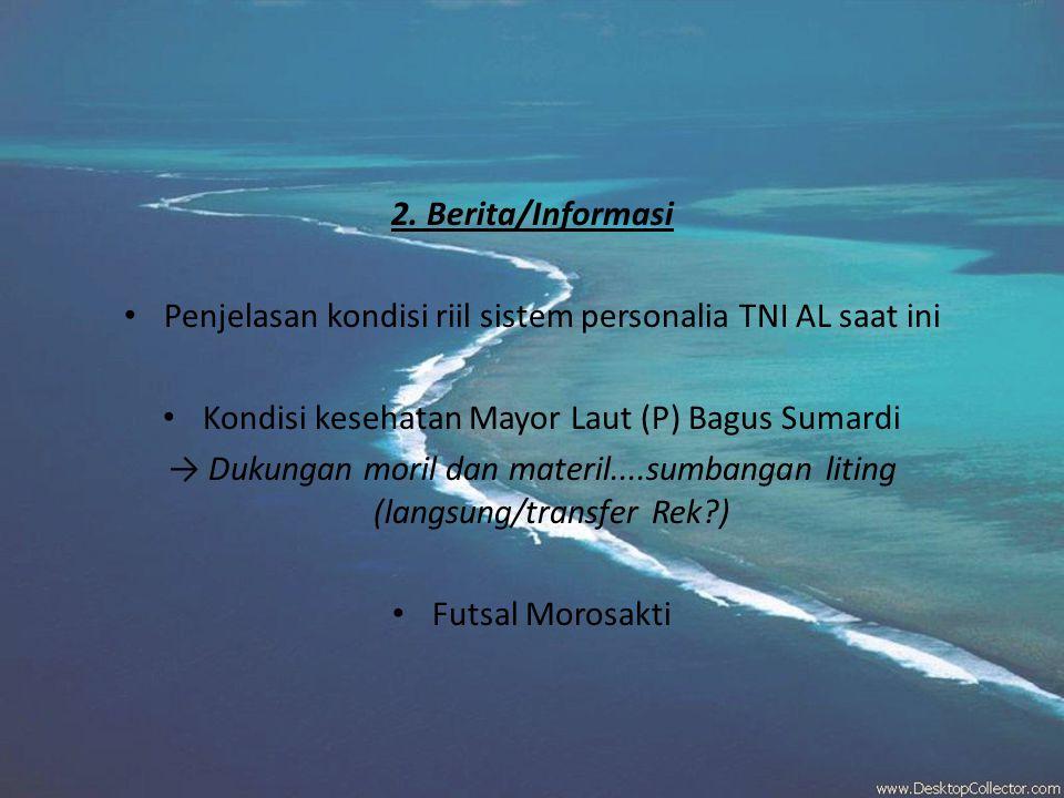 Penjelasan kondisi riil sistem personalia TNI AL saat ini