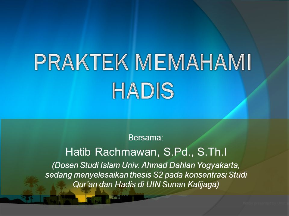 PRAKTEK MEMAHAMI HADIS