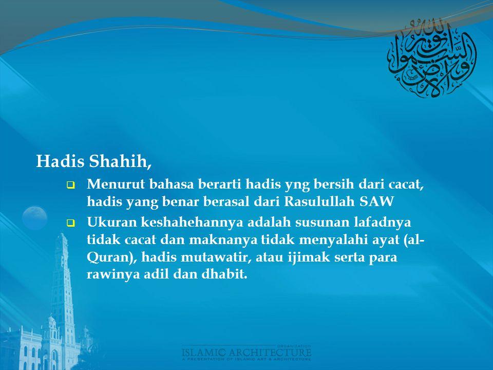 Hadis Shahih, Menurut bahasa berarti hadis yng bersih dari cacat, hadis yang benar berasal dari Rasulullah SAW.