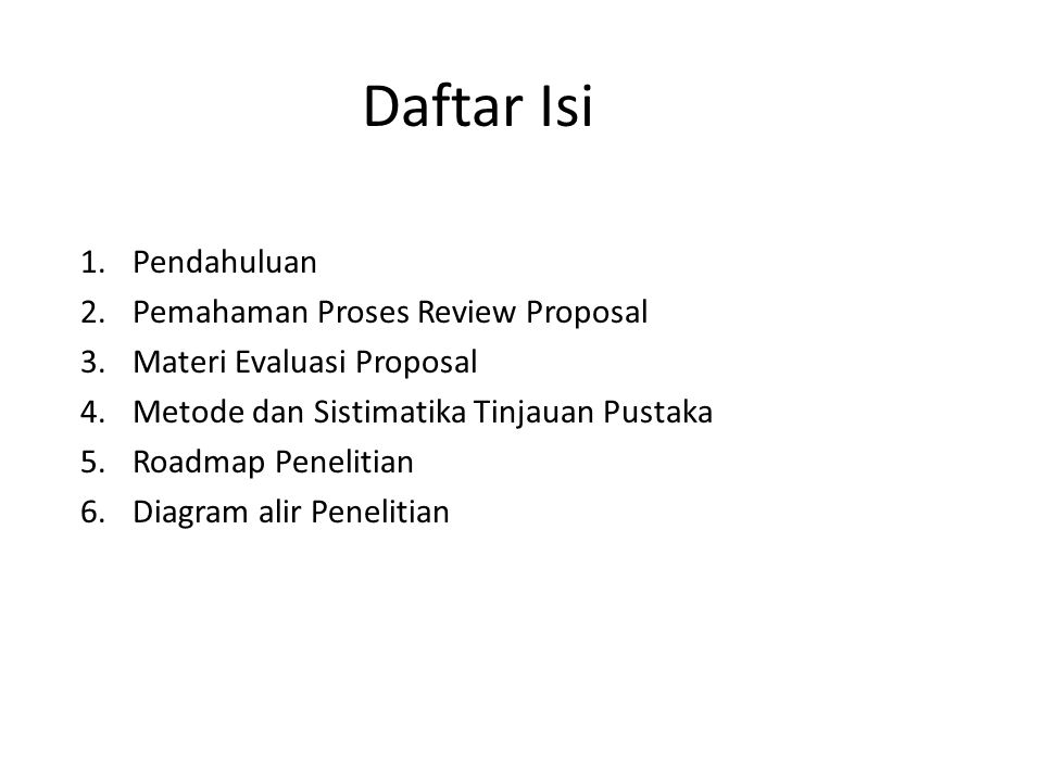 Daftar Isi Pendahuluan Pemahaman Proses Review Proposal