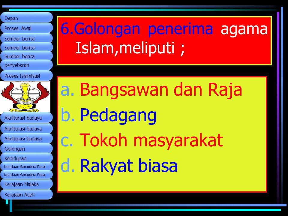 6.Golongan penerima agama Islam,meliputi ;