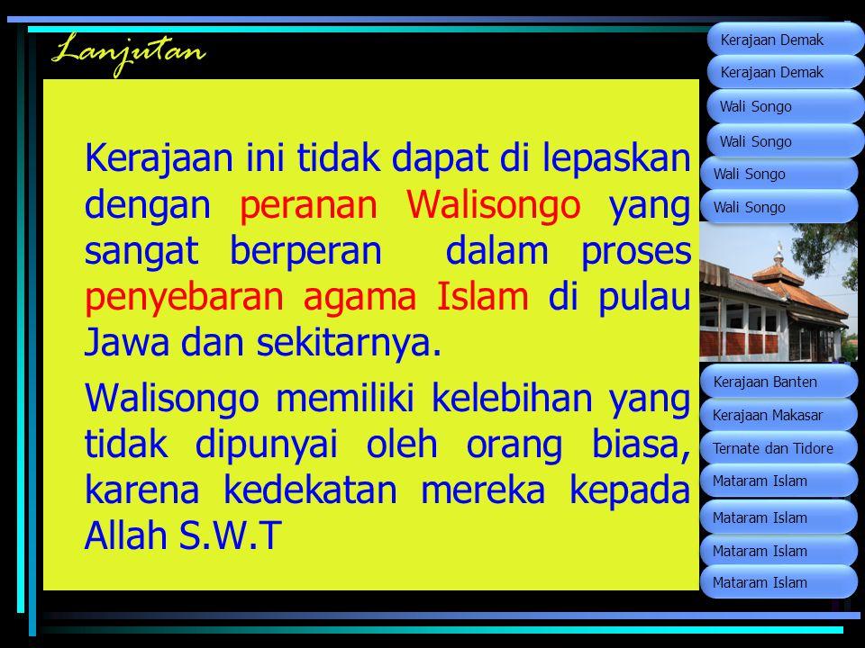 Lanjutan Wali Songo. Kerajaan Makasar. Ternate dan Tidore. Kerajaan Banten. Mataram Islam. Kerajaan Demak.