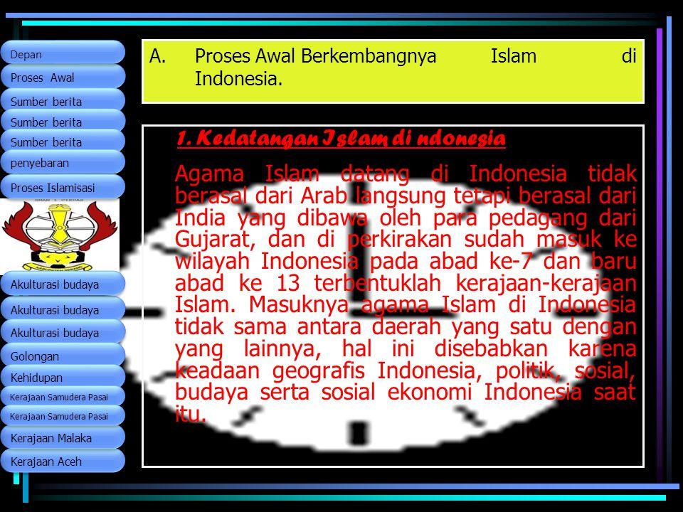 Proses Awal Berkembangnya Islam di Indonesia.