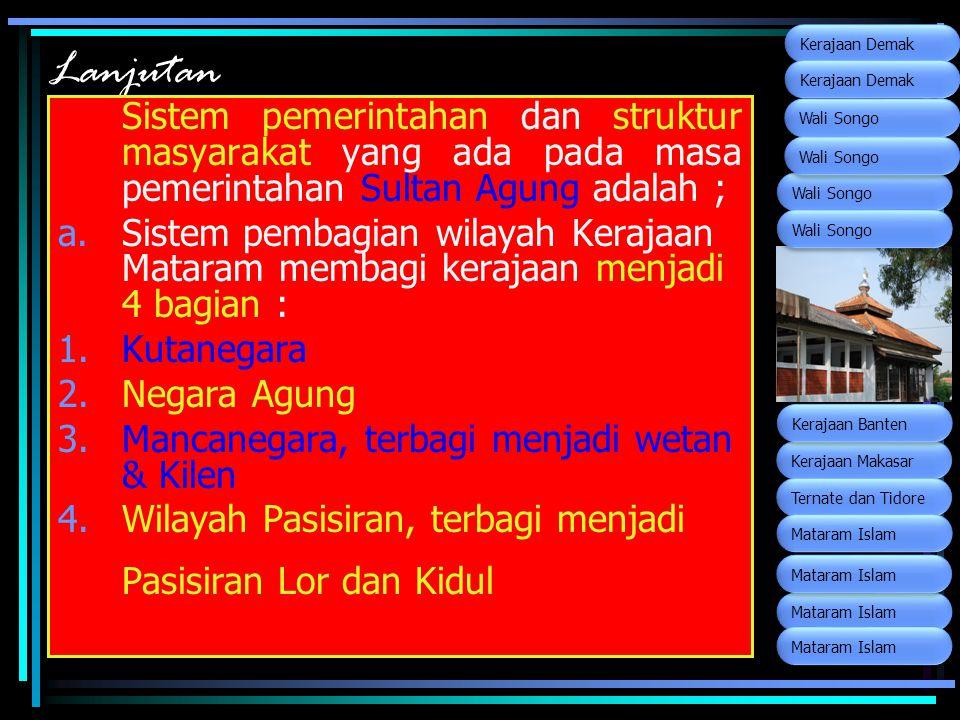 Wali Songo Kerajaan Makasar. Ternate dan Tidore. Kerajaan Banten. Mataram Islam. Kerajaan Demak.