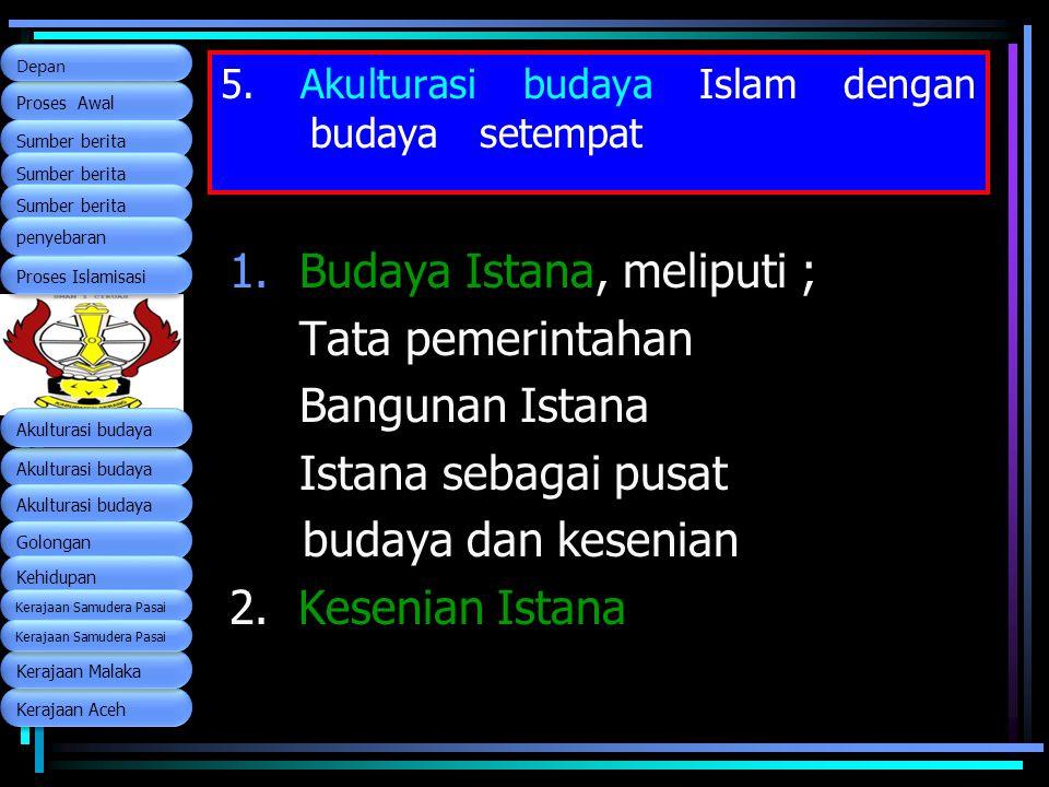 5. Akulturasi budaya Islam dengan budaya setempat