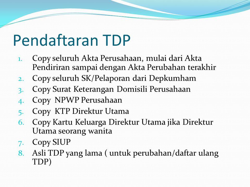 Pendaftaran TDP Copy seluruh Akta Perusahaan, mulai dari Akta Pendiriran sampai dengan Akta Perubahan terakhir.