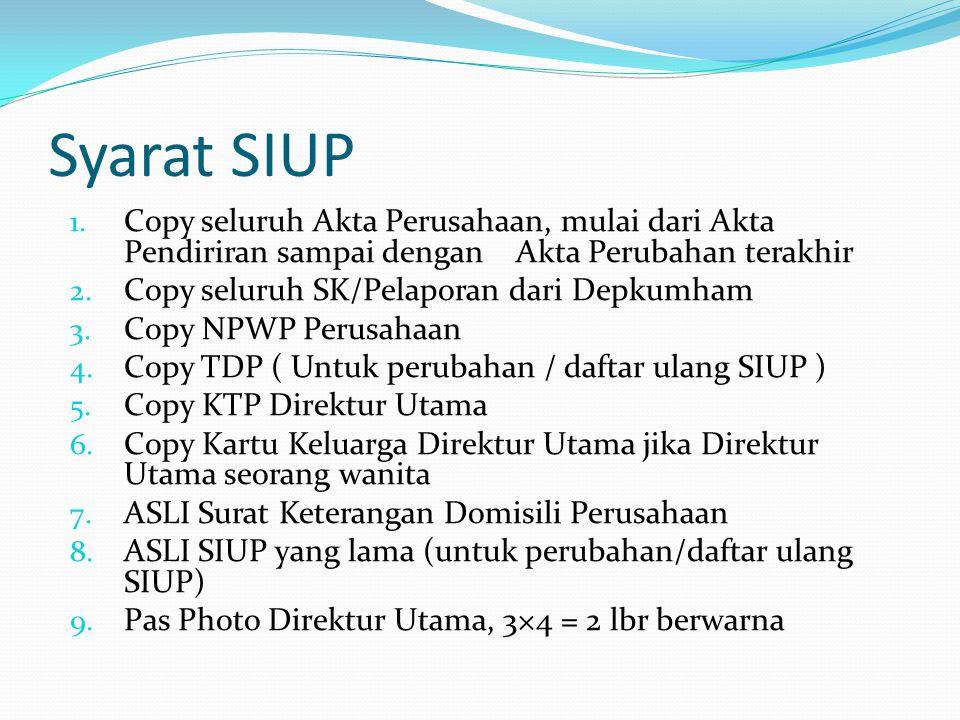 Syarat SIUP Copy seluruh Akta Perusahaan, mulai dari Akta Pendiriran sampai dengan Akta Perubahan terakhir.