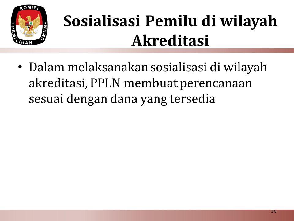 Sosialisasi Pemilu di wilayah Akreditasi