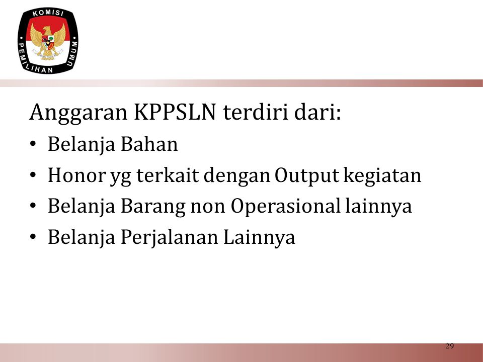 Anggaran KPPSLN terdiri dari: