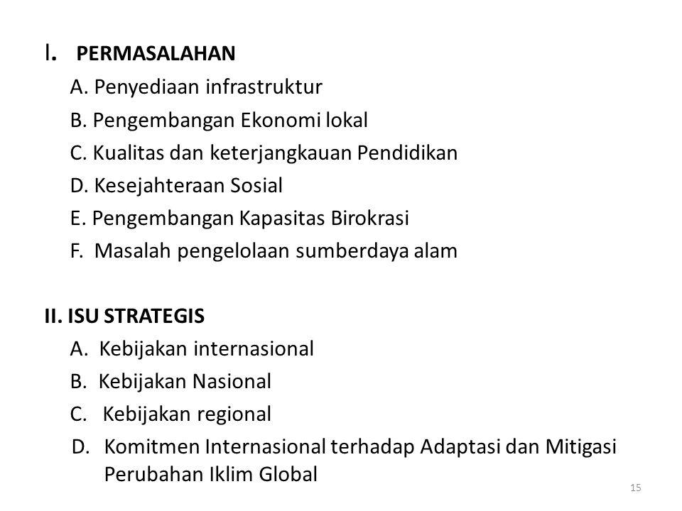 I. PERMASALAHAN A. Penyediaan infrastruktur
