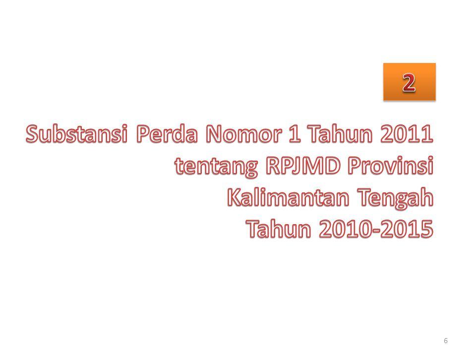 2 Substansi Perda Nomor 1 Tahun 2011 tentang RPJMD Provinsi Kalimantan Tengah Tahun 2010-2015