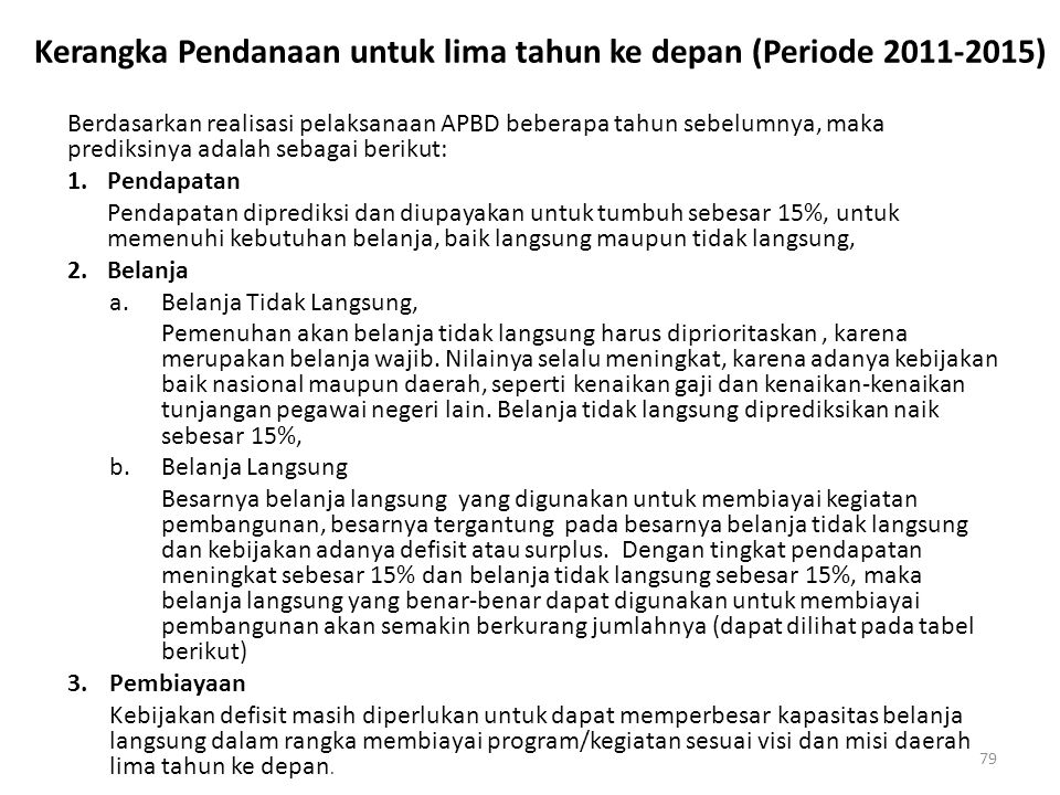 Kerangka Pendanaan untuk lima tahun ke depan (Periode 2011-2015)
