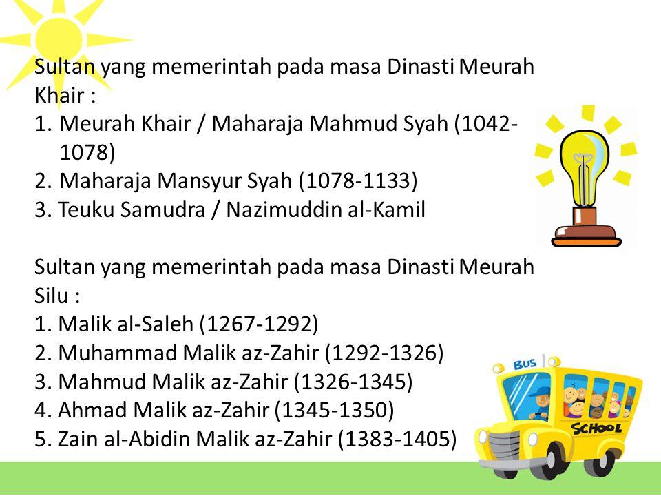Sultan yang memerintah pada masa Dinasti Meurah Khair :