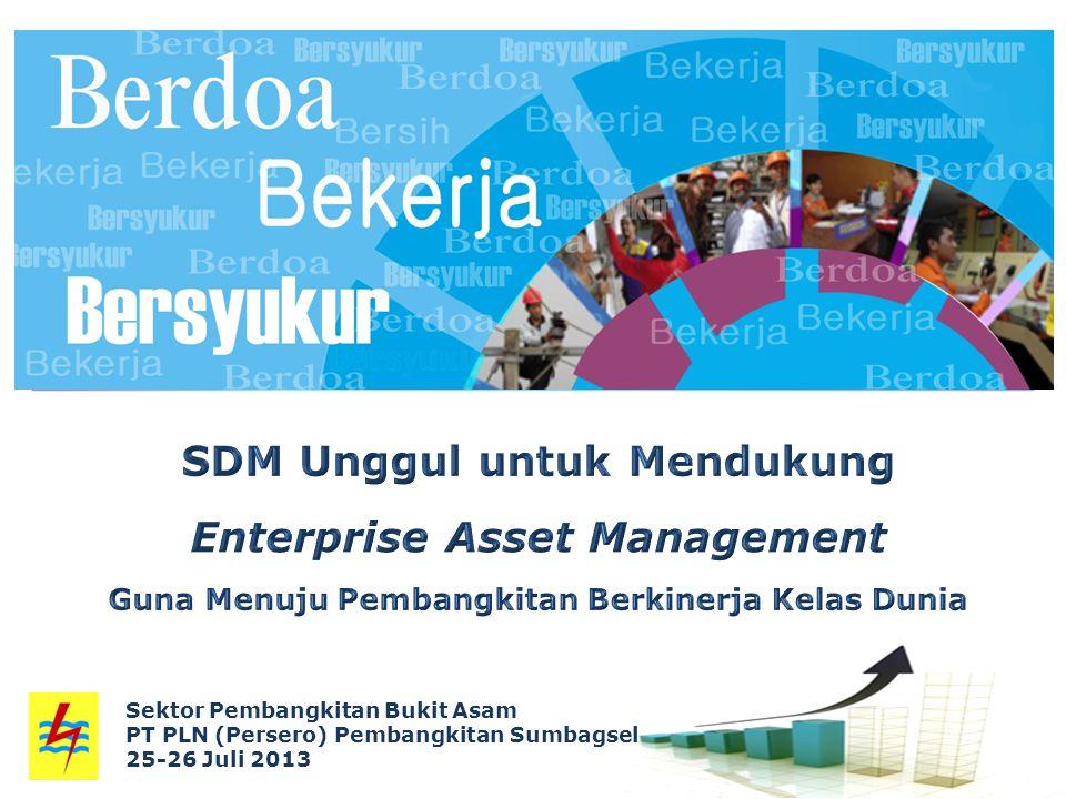 SDM Unggul untuk Mendukung Enterprise Asset Management Guna Menuju Pembangkitan Berkinerja Kelas Dunia