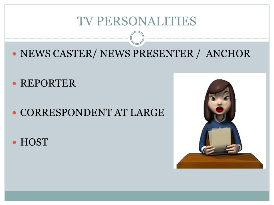 TV PERSONALITIES NEWS CASTER/ NEWS PRESENTER / ANCHOR REPORTER