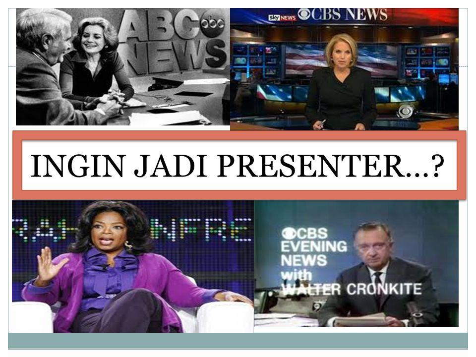 INGIN JADI PRESENTER…