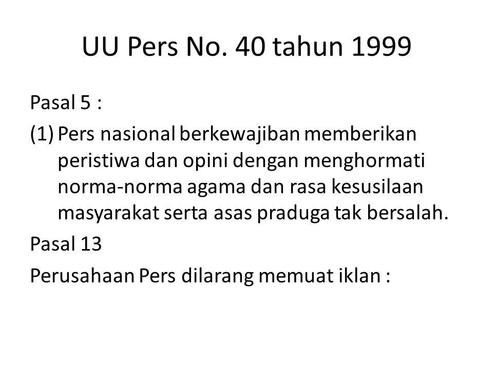UU Pers No. 40 tahun 1999 Pasal 5 :