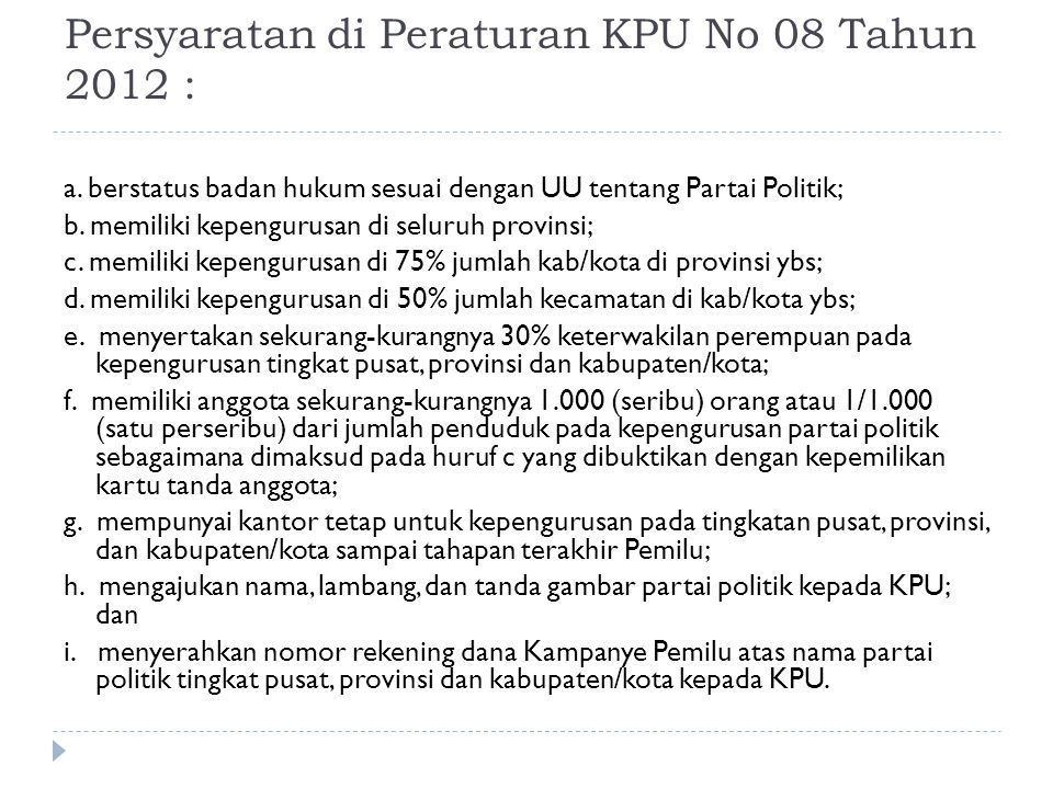 Persyaratan di Peraturan KPU No 08 Tahun 2012 :
