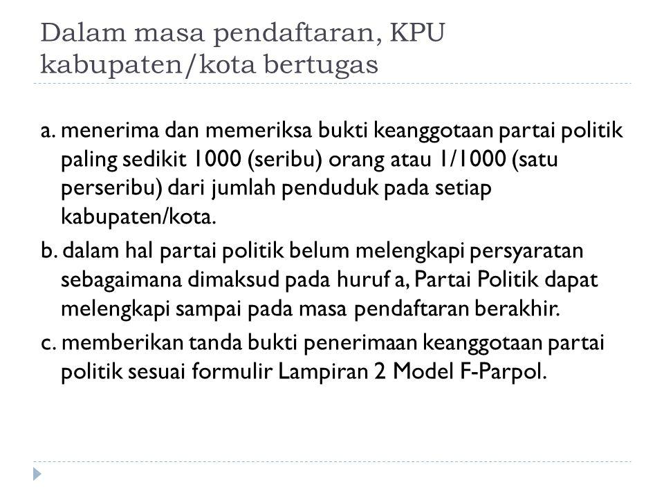 Dalam masa pendaftaran, KPU kabupaten/kota bertugas