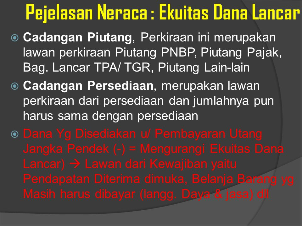 Pejelasan Neraca : Ekuitas Dana Lancar