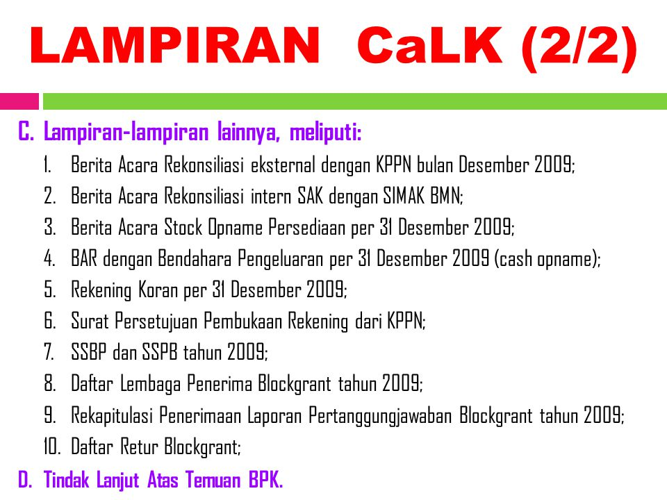 LAMPIRAN CaLK (2/2) Lampiran-lampiran lainnya, meliputi: