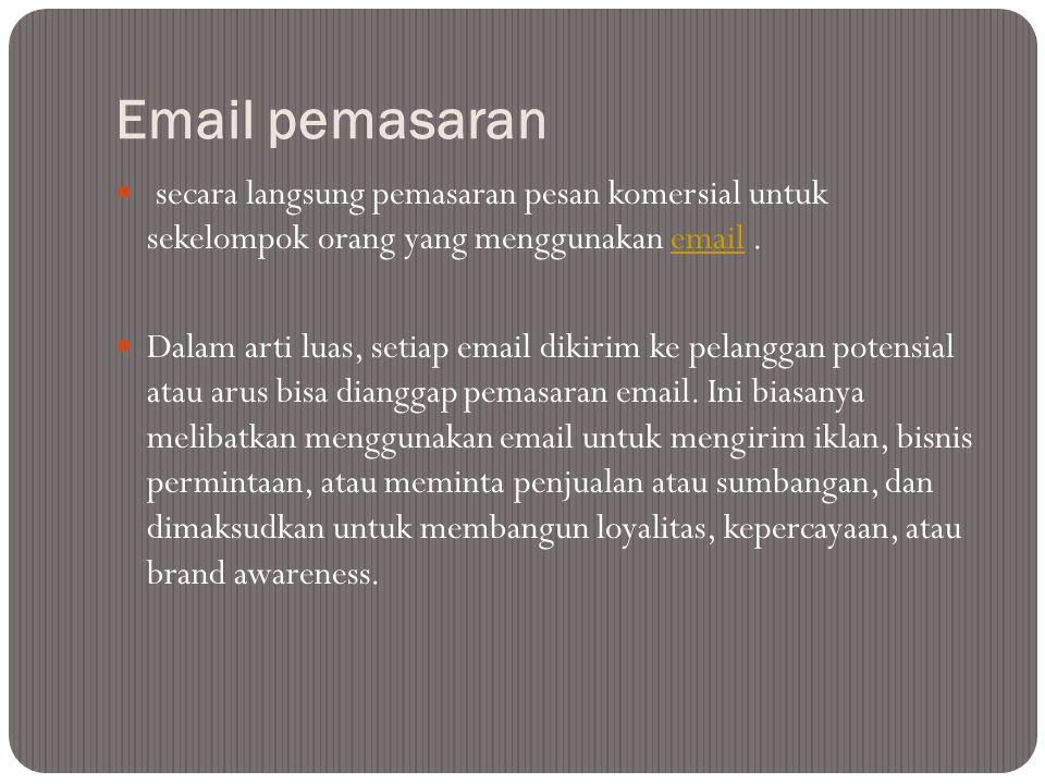 Email pemasaran secara langsung pemasaran pesan komersial untuk sekelompok orang yang menggunakan email .